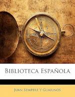 Biblioteca Espanola af Juan Sempere y. Guarinos