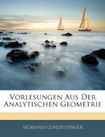 Vorlesungen Aus Der Analytischen Geometrie af Sigmund Gundelfinger
