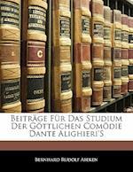 Beitrage Fur Das Studium Der Gottlichen Comodie Dante Alighieri's af Bernhard Rudolf Abeken