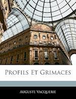 Profils Et Grimaces af Auguste Vacquerie