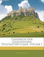 Handbuch Der Griechischen Staatsalterthumer, Volume 1 af Gustav Gilbert