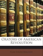 Orators of American Revolution af Elias Lyman Magoon