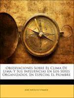 Observaciones Sobre El Clima de Lima af Jose Hipolito Unanue, Jos Hiplito Unane