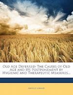 Old Age Deferred af Arnold Lorand