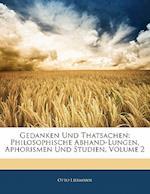 Gedanken Und Thatsachen af Otto Liebmann