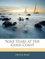Nine Years at the Gold Coast af Dennis Kemp