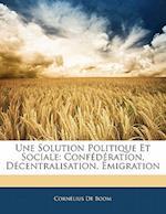 Une Solution Politique Et Sociale af Cornlius De Boom, Cornelius De Boom