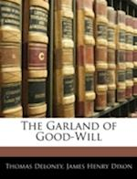 The Garland of Good-Will af Thomas Deloney, James Henry Dixon