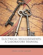Electrical Measurements af Henry Smith Carhart