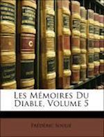 Les Memoires Du Diable, Volume 5 af Frederic Souli, Frederic Soulie
