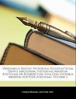 Venerabilis Baedae Historiam Ecclesiasticam Gentis Anglorum, Historiam Abbatum, Epistolam Ad Ecgberctum, Una Cum Historia Abbatum Auctore Anonymo, Vol af Charles Plummer, Saint Bede