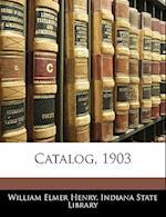 Catalog, 1903 af William Elmer Henry