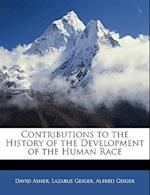 Contributions to the History of the Development of the Human Race af Lazarus Geiger, Alfred Geiger, David Asher