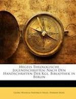 Hegels Theologische Jugendschriften af Herman Nohl, Georg Wilhelm Friedrich Hegel