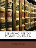 Les Memoires Du Diable, Volume 6 af Frederic Souli, Frederic Soulie