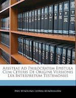 Aristeae Ad Philocratem Epistula Cum Ceteris de Origine Versionis LXX Interpretum Testemoniis af Ludwig Mendelssohn, Paul Wendland
