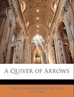 A Quiver of Arrows af David James Burrell, Thomas Douglas