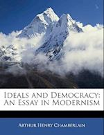 Ideals and Democracy af Arthur Henry Chamberlain