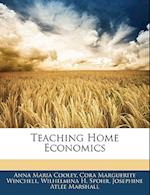 Teaching Home Economics af Wilhelmina H. Spohr, Cora Marguerite Winchell, Anna Maria Cooley