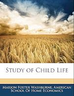 Study of Child Life af Marion Foster Washburne