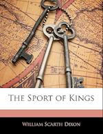 The Sport of Kings af William Scarth Dixon