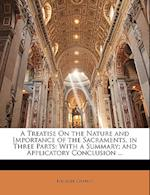 A Treatise on the Nature and Importance of the Sacraments, in Three Parts af Ebenezer Chaplin