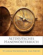 Altdeutsches Handwrterbuch af Max Rieger, Wilhelm Wackernagel