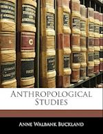 Anthropological Studies af Anne Walbank Buckland