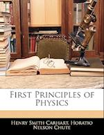 First Principles of Physics af Horatio Nelson Chute, Henry Smith Carhart