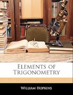 Elements of Trigonometry af William Hopkins