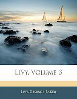 Livy, Volume 3 af George Baker, Livy