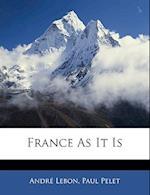 France as It Is af Andre Lebon, Paul Pelet