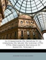 La Commission Du Museum Et La Creation Du Musee Du Louvre (1792-1793) af Alexandre Tuetey, Jean Guiffrey
