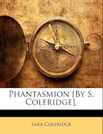 Phantasmion [By S. Coleridge]. af Sara Coleridge