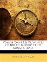 Voyage Dans Les Provinces de Rio de Janeiro Et de Minas Geraes af Auguste De Saint-Hilaire