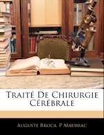 Traite de Chirurgie Cerebrale af Auguste Broca, P. Maubrac