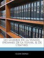 Les Guerres de La Vendee. (Hommes de La Republ. & de L'Empire). af Claude Desprez
