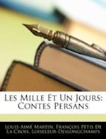 Les Mille Et Un Jours af Francois Petis De La Croix, Franois Pti Loiseleur-Deslongchamps, Louis Aime Martin