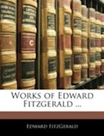 Works of Edward Fitzgerald ...