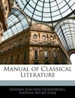 Manual of Classical Literature af Johann Joachim Eschenburg, Nathan Welby Fiske