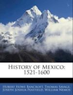 History of Mexico af Thomas Savage, Joseph Joshua Peatfield, Hubert Howe Bancroft