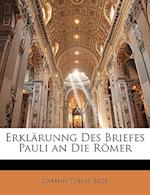 Erklarunng Des Briefes Pauli an Die Romer af Johann Tobias Beck