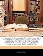Physiologie Et Pathologie Fonctionnelle de La Vision Binoculaire af Flix Giraud-Teulon, Felix Giraud-Teulon