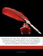 Memoirs of the REV. John H. Livingston ... af Alexander Gunn