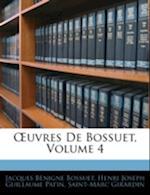 Uvres de Bossuet, Volume 4