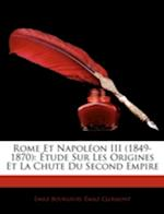 Rome Et Napoleon III (1849-1870) af Emile Clermont, Emile Bourgeois, Mile Clermont