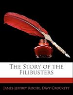 The Story of the Filibusters af James Jeffrey Roche, David Crockett