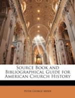 Source Book and Bibliographical Guide for American Church History af Peter George Mode
