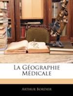 La Geographie Medicale af Arthur Bordier