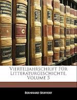 Vierteljahrschrift Fur Litteraturgeschichte, Volume 5 af Bernhard Seuffert